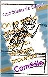 On ne prend pas les mouches avec du Vinaigre, proverbe: Comédie par Ségur