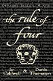 The Rule of Four (1844130053) by Caldwell, Ian