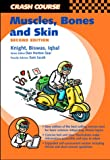 img - for Muscle, Bones and Skin (Crash Course (Libraries Unlimited)) book / textbook / text book