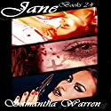Jane: Vampire Assassin Series, Books 2-4 (       UNABRIDGED) by Samantha Warren Narrated by Emily Gittelman