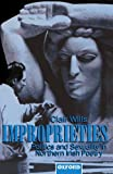 Improprieties: Politics and Sexuality in Northern Irish Poetry