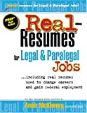 Real-Resumes for Legal & Paralegal Jobs-- Including Real Resumes Used to Change Careers and Gain Federal Employment (Real-Resumes Series)