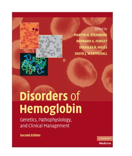 Disorders Of Hemoglobin: Genetics, Pathophysiology, And Clinical Management (Cambridge Medicine)