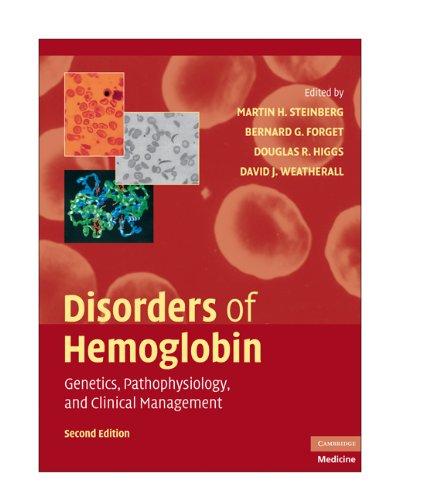 Disorders Of Hemoglobin: Genetics, Pathophysiology, And Clinical Management (Cambridge Medicine)