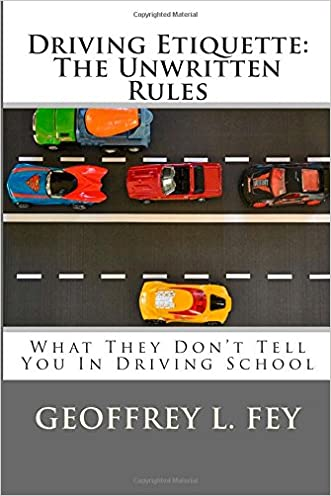 Driving Etiquette: The Unwritten Rules: What They Don't Tell You In Driving School