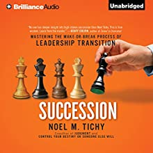 Succession: Mastering the Make-or-Break Process of Leadership Transition (       UNABRIDGED) by Noel M. Tichy Narrated by Jeff Cummings, Noel M. Tichy