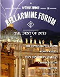 img - for Optimus MMXIII: The Best of Bellarmine Forum 2013: The reports, articles, and stories people loved most. book / textbook / text book
