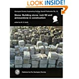 Stone: Building Stone, Rock Fill and Armourstone in Construction (Geological Society Engineering Geology Special...