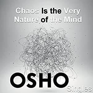 Chaos Is the Very Nature of the Mind Speech