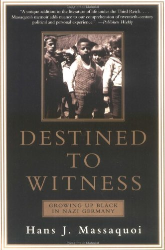 Destined to Witness: Growing Up Black in Nazi Germany: Hans J. Massaquoi: 9780060959616: Amazon.com: Books