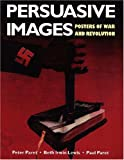 img - for Persuasive Images: Posters of War and Revolution from the Hoover Institution Archives book / textbook / text book