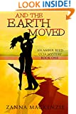 And The Earth Moved: Romantic Comedy Cozy Mystery (Amber Reed CCIA Mystery Book 1)
