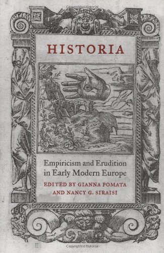 Historia: Empiricism and Erudition in Early Modern Europe (Transformations: Studies in the History of Science and Technology)