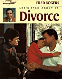 Let's Talk About It: Divorce (Let's Talk about It / Fred Rogers) (0399224491) by Rogers, Fred
