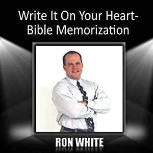 Write It On Your Heart: Bible Memorization | [Ron White]