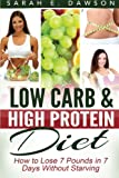 img - for Low Carb Diet: How To Lose 7 Pounds in 7 Days with Low Carb and High Protein Diet Without Starving book / textbook / text book