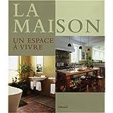 La Maison : Un espace � vivrepar Kathleen Hackett Antonson