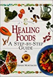img - for Healing Foods: A Step-By-Step Guide (In a Nutshell, Nutrition Series) book / textbook / text book
