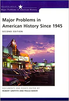 major problems in american history since 1945 documents and essays Major problems in american history since 1945: documents and essays digitised chapter: to read 'who owns the sixties', rick perlstein.