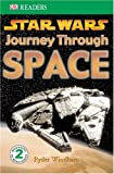 Star Wars Journey Through Space (Dk Readers. Level 2)