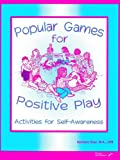Popular Games for Positive Play: Activities for Self-Awareness (0761643621) by Sher, Barbara