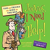 img - for Jeeves, I Need Help!: Tips and Tricks for Kids on the Net book / textbook / text book