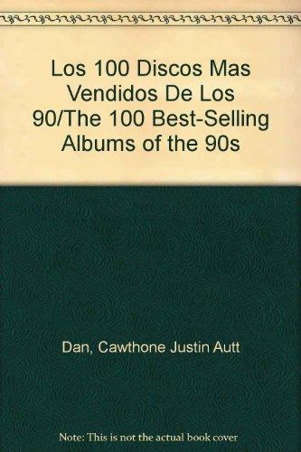 los-100-discos-mas-vendidos-de-los-90-the-100-best-selling-albums-of-the-90s