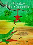 The Monkey and the Crocodile: A Timeless Story (Timeless Stories)