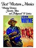 John Howard Reid BEST WESTERN MOVIES: Winning Pictures, Favorite Films and Hollywood