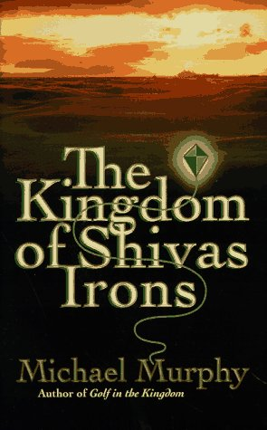 The Kingdom of Shivas Irons, MICHAEL MURPHY