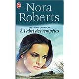 Les fr�res Quinn 3 : A l'abri des temp�tespar Nora Roberts