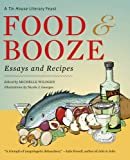 Food and Booze: A Tin House Literary Feast (0977312771) by Francine Prose
