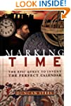 Marking Time: The Epic Quest to Inven...