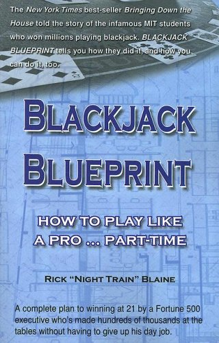 Blackjack Blueprint: How to Play Like a Pro... Part-Time (Gambling Theories Methods)