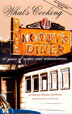 What's Cooking at Moody's Diner: 60 Years of Recipes and Reminiscences by Nancy Genthner, Nancy Moody Genthner