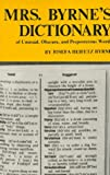 Mrs Byrne's Dictionary of Unusual, Obscure, and Preposterous Words (0806504986) by Josefa Heifetz Byrne