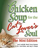 img - for Chicken Soup for the Cat Lover's Soul The Mini Edition (Chicken Soup for the Soul) book / textbook / text book