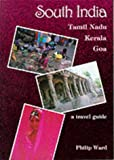 Philip Ward South India - Tamil Nadu, Kerala, Goa: A Travel Guide (Oleander travel books)