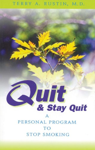 Quit And Stay Quit A Personal Program To Stop Smoking: Quit & Stay Quit Nicotine Cessation Program