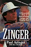 Zinger: A Champion's Story of Determination, Courage, and Charging Back (0061010219) by Azinger, Paul