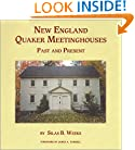 New England Quaker Meetinghouses, Past and Present