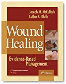 Wound Healing: Evidence-Based Management (Contemporary Perspectives in Rehabilitation) 4th Edition by McCulloch PT PhD CWS FACCWS FAPTA, Joseph, Kloth PT MS (2010) Hardcover