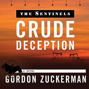 Crude Deception: The Sentinels Series Book Two   [Gordon Zuckerman]