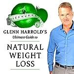 Permanent and Natural Weight Loss | Glenn Harrold