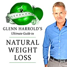 Glenn Harrold's Ultimate Guide to Permanent and Natural Weight Loss  by Glenn Harrold Narrated by Glenn Harrold