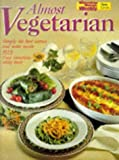 "Almost Vegetarian (""Australian Women's Weekly"" Home Library) (1863960155) by Australian Women's Weekly"