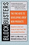 Gary S. Lynn Blockbusters: The Five Keys to Developing Great New Products