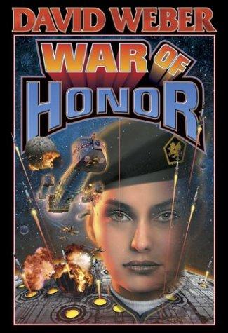 War of Honor (Honor Harrington Series, Book 10), David Weber