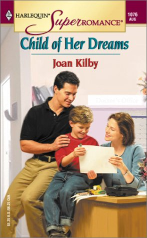 Child of Her Dreams (Harlequin Superromance No. 1076), Joan Kilby