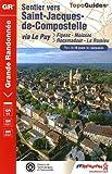 echange, troc FFRandonnée - Sentier vers Saint-Jacques-de-Compostelle : Via Le Puy, Figeac/Moissac, Rocamadour/La Romieu